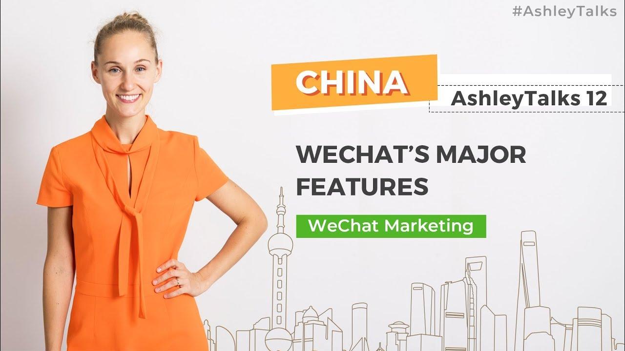 WeChat's Major Features - Ashley Talks 12 - China Marketing Expert - Ashley  Galina Dudarenok