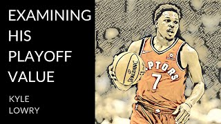 Kyle Lowry Analysis | The Little Thing King