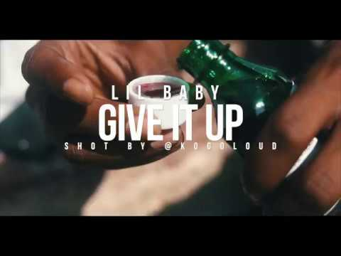 Lil Baby - Give It Up (Shot By @Kogoloud)