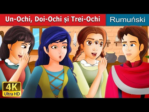 Un-Ochi Doi-Ochi și Trei-Ochi | Povesti pentru copii | Romanian Fairy Tales