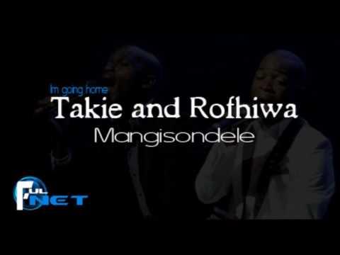 Takie and Rofhiwa - Mangisondele