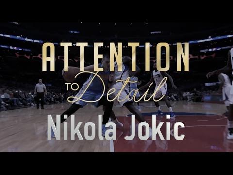 Attention to Detail: Nikola Jokic