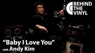 "Behind The Vinyl: ""Baby I Love You"" with Andy Kim"