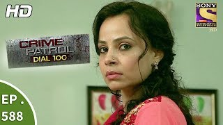 Crime Patrol Dial 100 - क्राइम पेट्रोल - Death of Humanity Part 1 - Ep 588 - 29th August, 2017