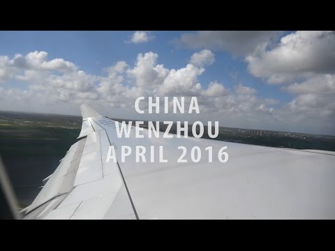 China Wenzhou April 2016 Aftermovie