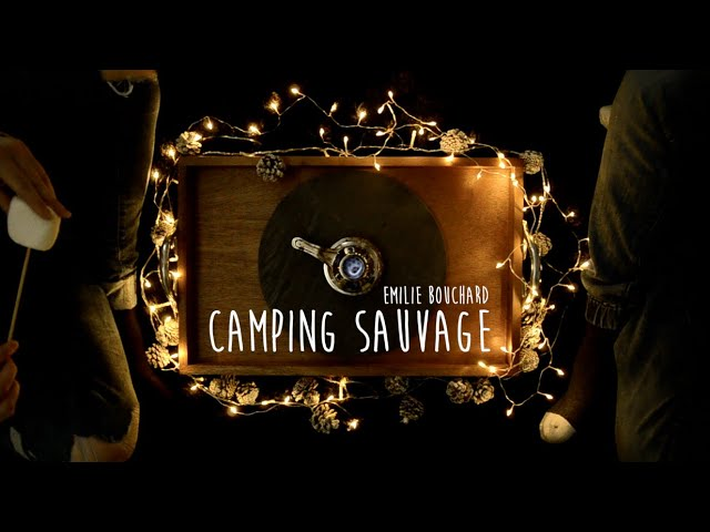 Emilie Bouchard | Camping sauvage [paroles]