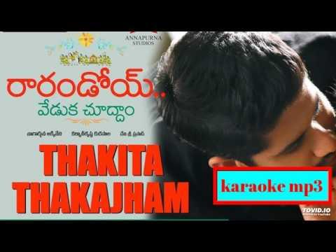 Thakita Thakajham Karaoke Mp3 Song  || Raarandoi Veduka Chuddam