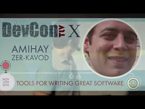 Tools for Writing Great Software - Amihay Zer-Kavod at DevconTLV 10
