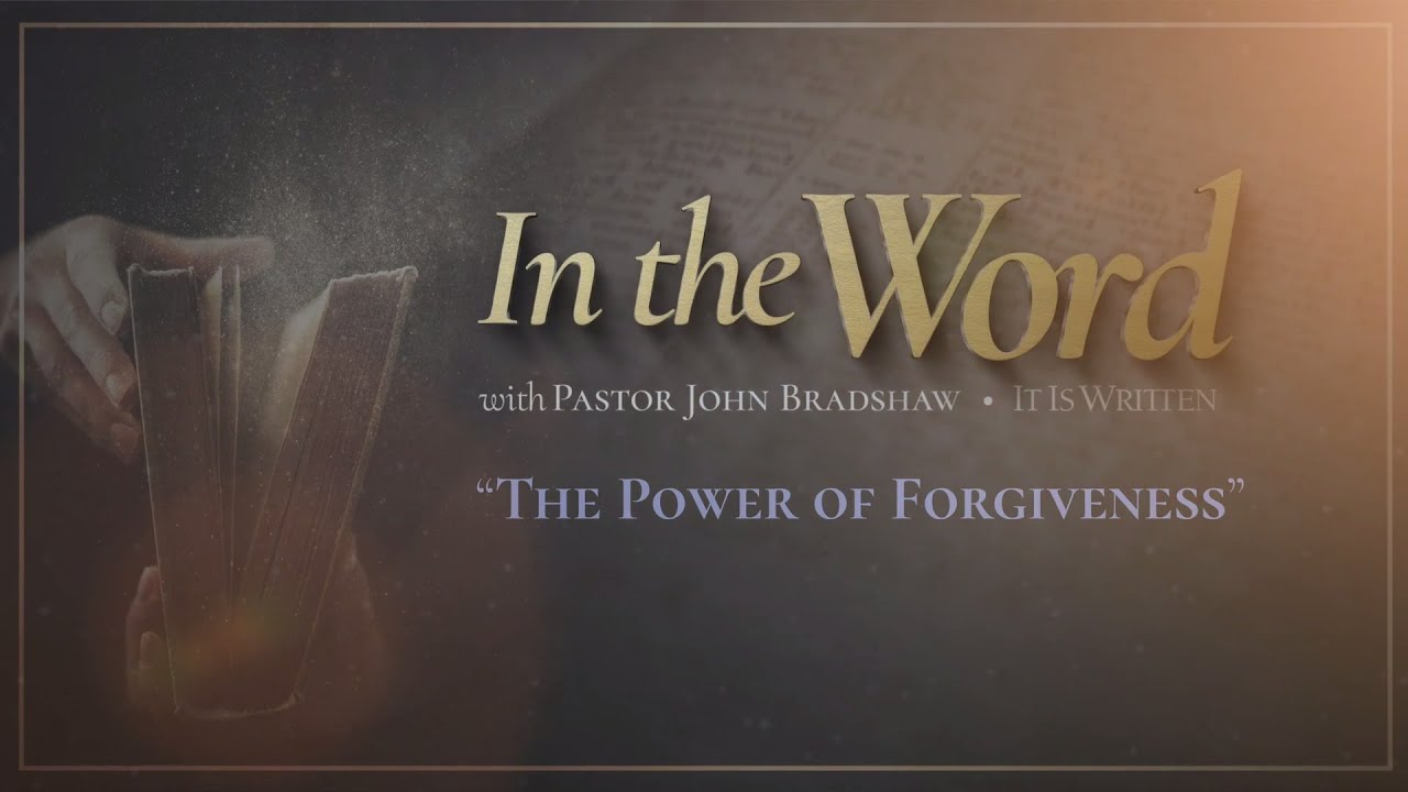 In The Word - The Power of Forgiveness