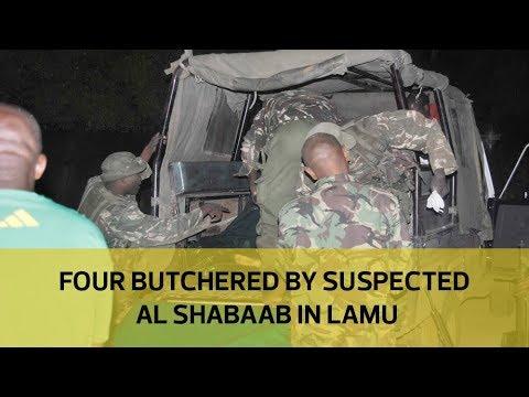 Four butchered by Al Shabaab in Lamu