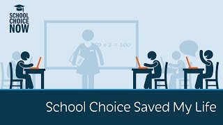 School Choice Saved My Life