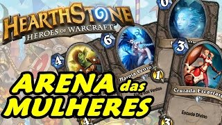 Hearthstone - Arena das Mulheres!!!