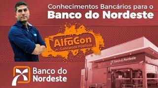 Aula Gratuita - Conhecimentos Bancários para o Banco do Nordeste - Prof. Ricardo Barrios - AlfaCon