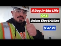 A day in the life of a Union Electrician (1 of 2)