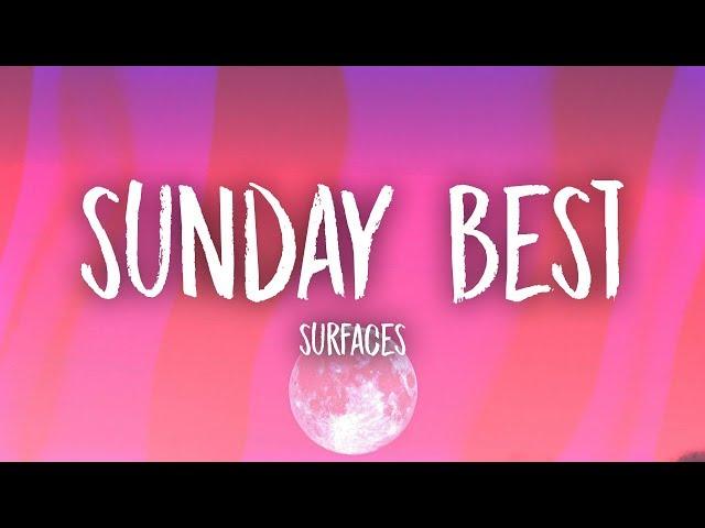 [Music] Surfaces -Sunday Best