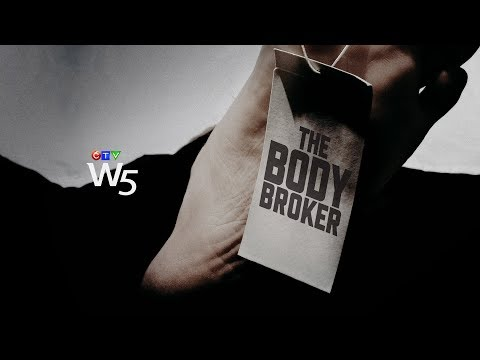 W5: Body Parts Sold In The U.S. And Illegally Delivered To Canada