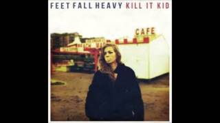 Watch Kill It Kid Feet Fall Heavy video