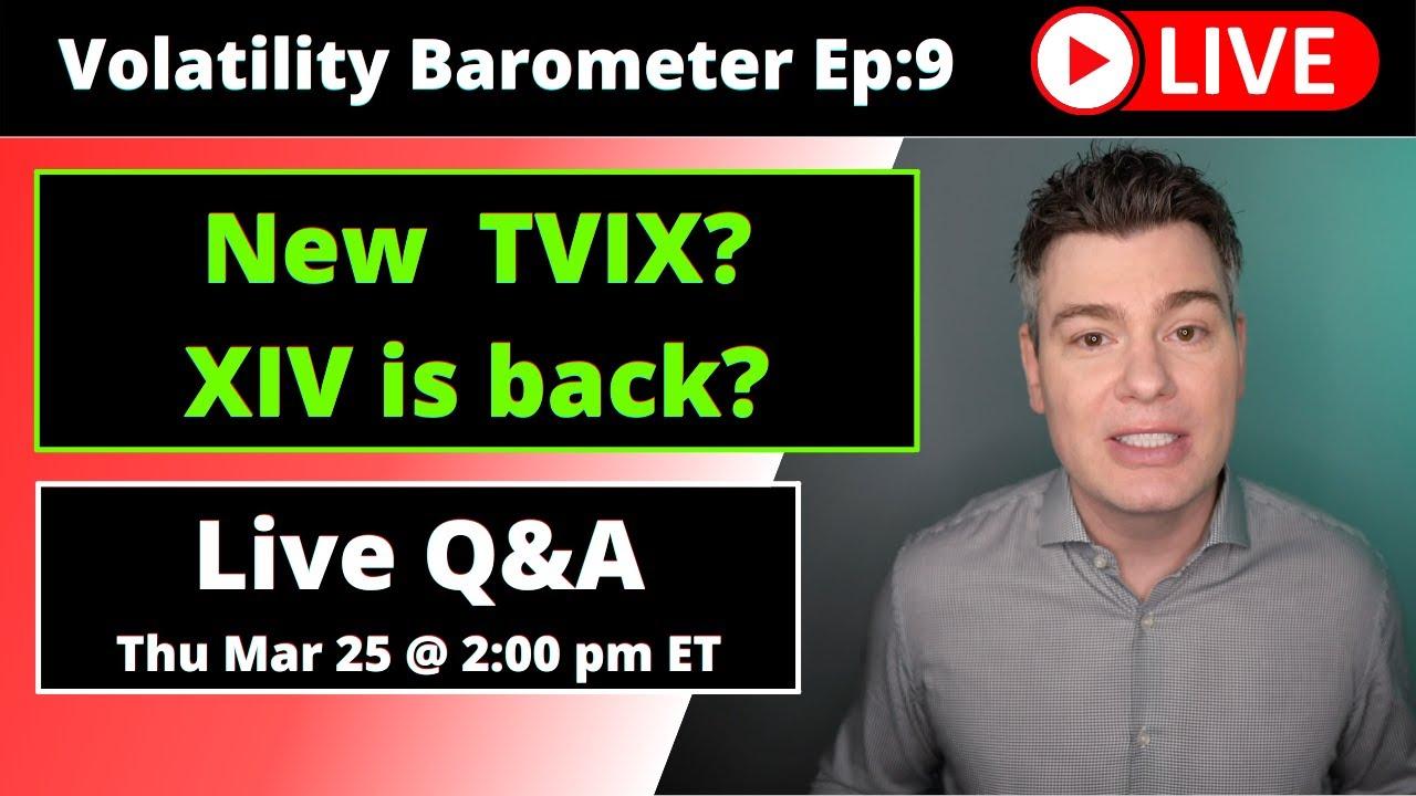 VTS Livestream #9)  New Volatility ETPs  -  XIV & TVIX coming back?