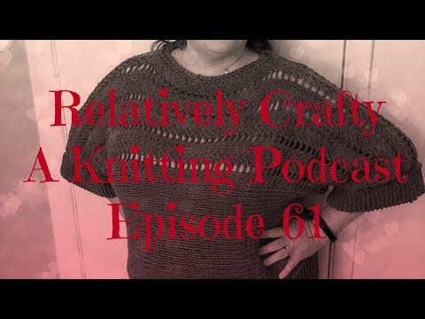 Relatively Crafty: A Knitting Podcast (61)