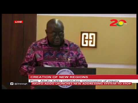 President Nana Addo Creates New Regions in Ghana
