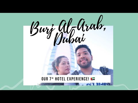 Our 7* Hotel Stay at Burj Al-Arab, Dubai, UAE! 🇦🇪 *Amazing*