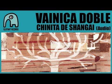 VAINICA DOBLE - Chinita De Shangai [Audio]
