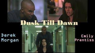 "Derek Morgan & Emily Prentiss ""Dusk Till Dawn"" | Demily | Criminal Minds"