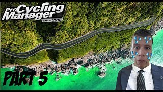 Pro Cycling Manager 2018: CAREER - FEELING THE PRESSURE - Part 5