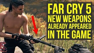 Far Cry 5 New Weapons ALREADY APPEARED In The Game & More Far Cry 5 DLC Weapons (Far Cry 5 Weapons)