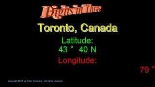 Toronto Canada - Latitude and Longitude - Digits in Three