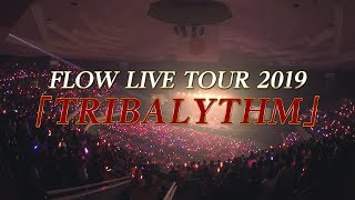 FLOW LIVE TOUR 2019「TRIBALYTHM」-Trailer-
