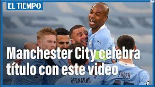Manchester City celebra título en la Premier League con espectacular video