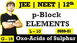 p - Block Elements || Oxo-Acids of Sulphur || L - 10 || JEE || NEET || BOARDS Chemistr Class 12
