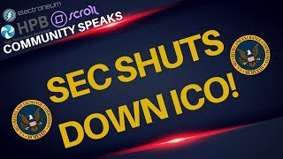 SEC SHUTS DOWN ICO! + Community Speaks: ETN, HPB, Scroll Network - Today's Crypto News