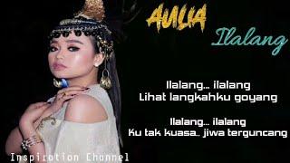 AULIA DA3 - iLaLang (With Lirik)