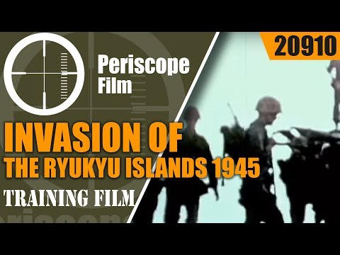 OKINAWA - INVASION OF THE RYUKYU ISLANDS 1945 WWII COMBAT FILM IN COLOR 20910