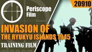 OKINAWA - INVASION OF THE RYUKYU ISLANDS 1945 WWII COMBAT FILM IN COLOR 20910