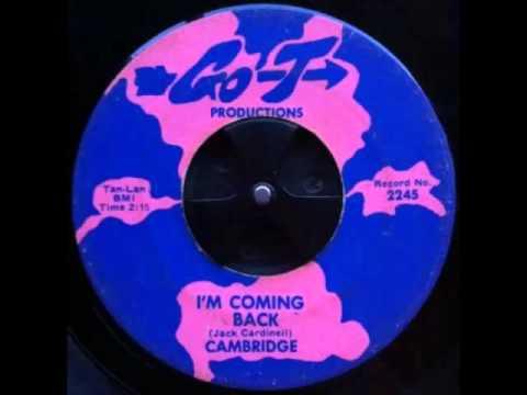 Cambridge - I'm Coming Back