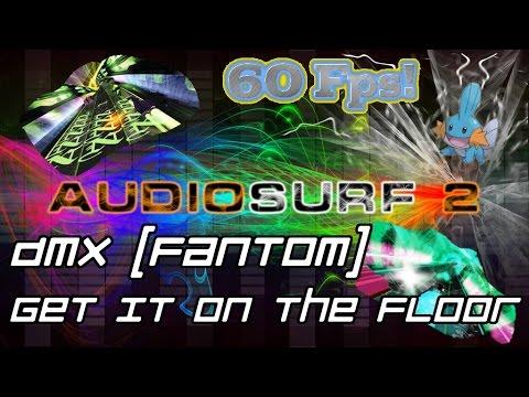 DMX  Get It On The Floor Fantom Remix Audiosurf 2  Mono