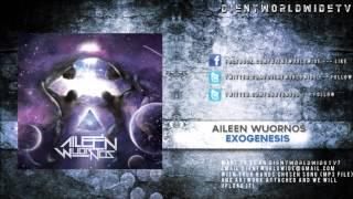 Aileen Wuornos - Exogenesis