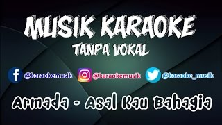 Armada - Asal Kau Bahagia | Karaoke Tanpa Vokal