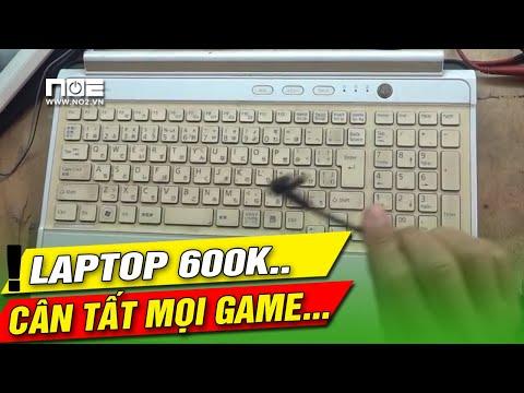 MUA Laptop Giá Rẻ Như Cho 600K VÀ CÁI KẾT KHÔNG TƯỞNG