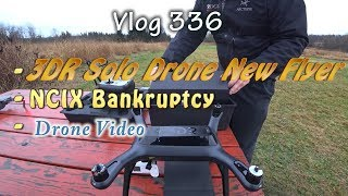 3DR Solo Drone New Flyer Experience With My Mavic Pro And NCIX Bankruptcy With Drone Video