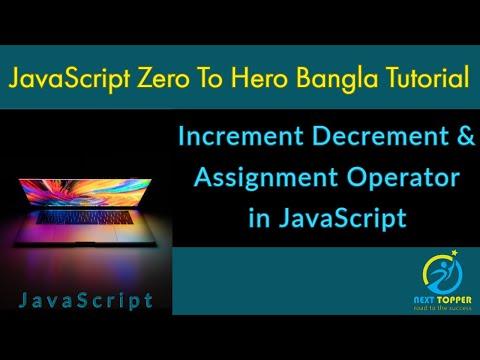 11. Increment Decrement & Assignment Operator in JavaScript Bangla Tutorial || Next Topper thumbnail
