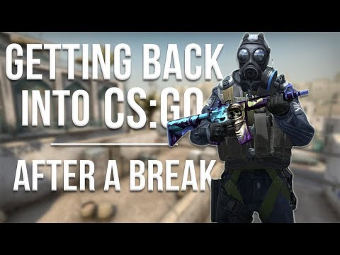 How To Get Back Into CS:GO After A Break