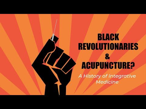 Black Revolutionaries and Acupuncture? A History of Integrative Medicine