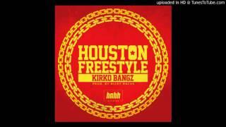 Kirko Bangz - Houston Freestyle