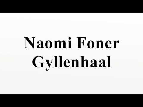 Naomi Foner Gyllenhaal