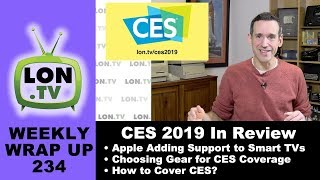 Weekly Wrapup 234 - CES 2019 in Review, Apple Supporting Smart TVs, and More