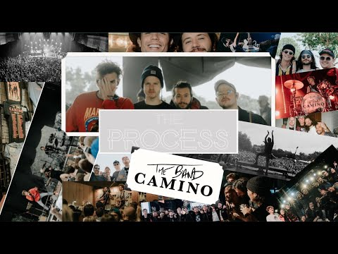 The Process // The Band CAMINO Tour